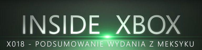 Inside Xbox X018. Podsumowanie