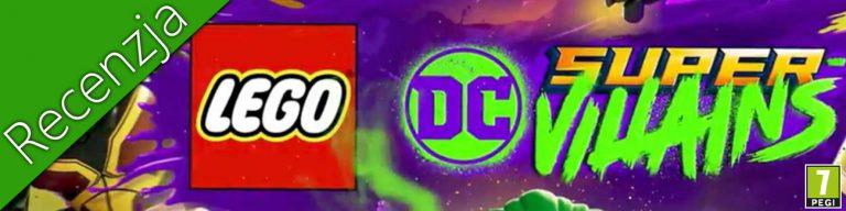 LEGO DC Super Złoczyńcy - Recenzja