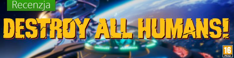 Destroy All Humans. Recenzja