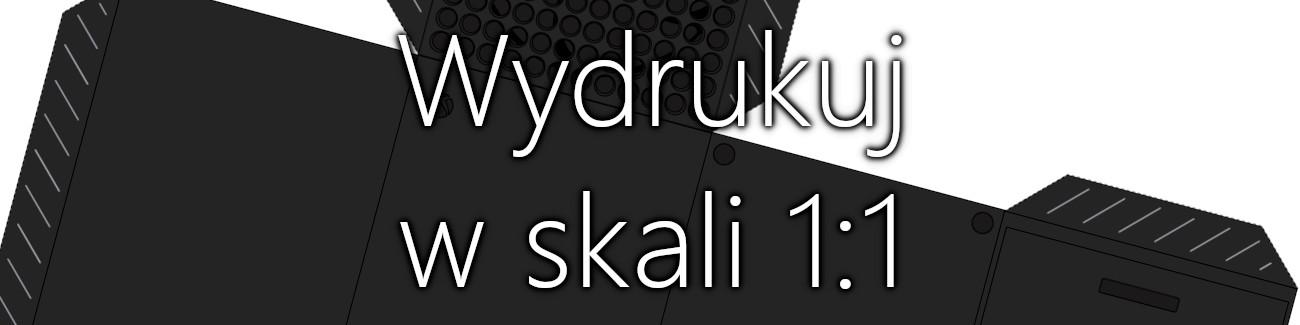 Wydrukuj Xbox Series S / X w skali 1:1. Mini poradnik