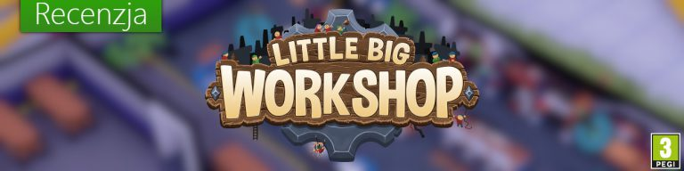 Little Big Workshop - Recenzja