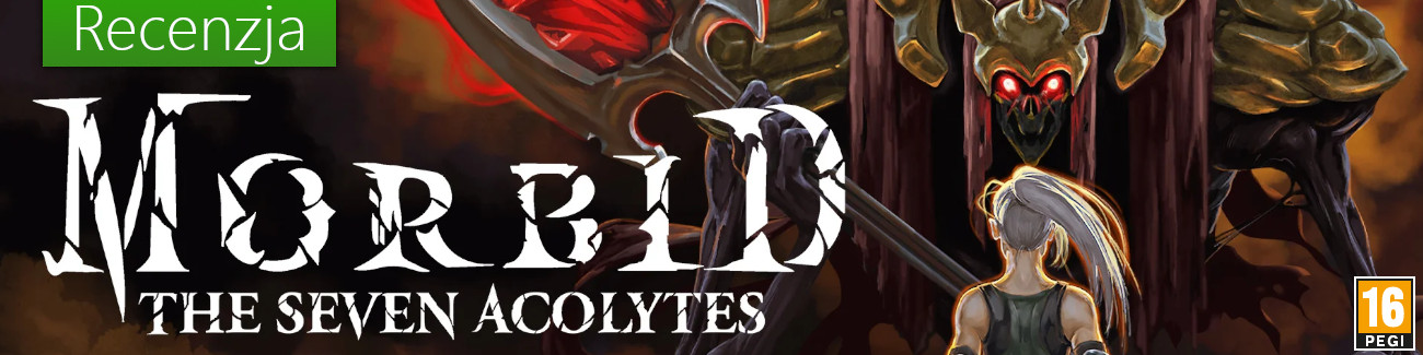 Morbid: The Seven Acolytes - Recenzja