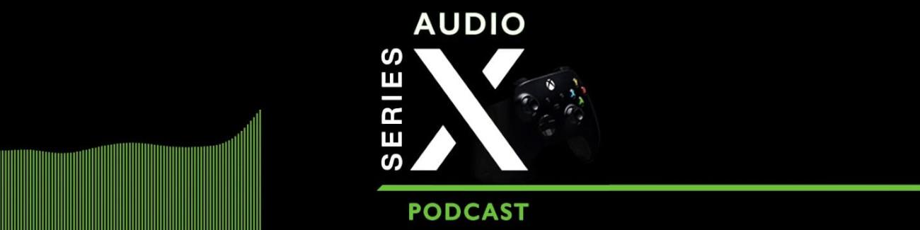 Poznajcie Audio Series X Podcast. Pierwszy polski podcast poświęcony marce Xbox.